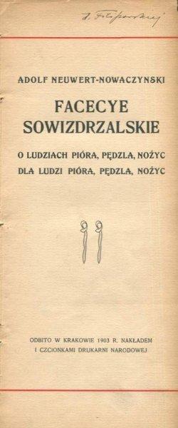 Nowaczyński Adolf Neuwert - Facecye sowizdrzalskie o ludziach pióra, pędzla, nożyc; dla ludzi pióra, pędzla, nożyc.