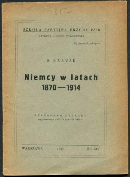 Krauze B. - Niemcy w latach 1870-1914. Stenogram wykładu wygłoszonego dnia 25 stycznia 1949 r.