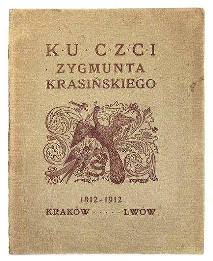 [KRASIŃSKI Zygmunt]. Ku czci Zygmunta Krasińskiego. 1812-1912.