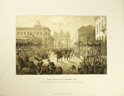 [WROCŁAW]. Einzug in Breslau am 18. September 1866. Seine Majstat der Kónigliche Hoheit der Kronprinz an der Spitze des VI. Armee-Corps. Litografia form. 18,2x28,2 cm zamontowana na ark. 31x39,1 cm.