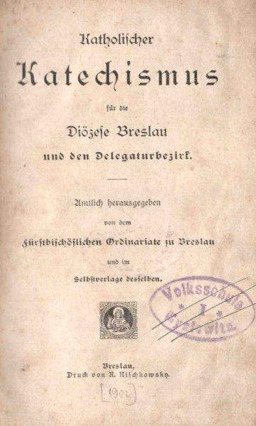 Katholischer Katechismus fur die Diocese Breslau und den Delergaturbezirk.