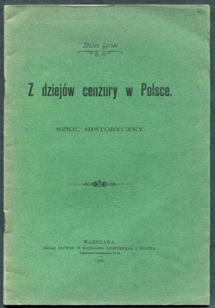 Górski Stefan - Z dziejów cenzury w Polsce. Szkic historyczny.