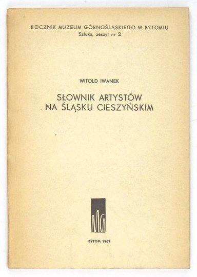 IWANEK Witold - Słownik artystów na Śląsku Cieszyńskim.
