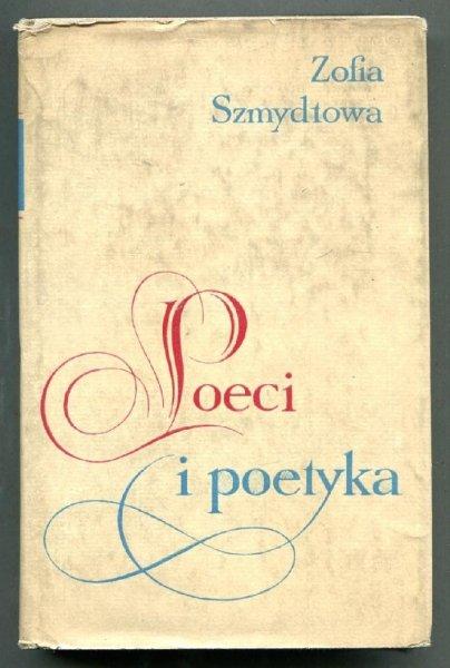 Szmydtowa Zofia - Poeci i poetyka