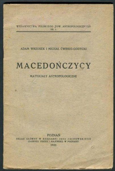 Wrzosek Adam, Ćwirko-Godycki Michał - Macedończycy. Materiały antropologiczne.