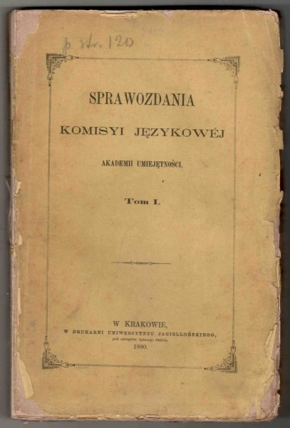 Sprawozdania Komisyi Językowej Akademii Umiejętności. T.1