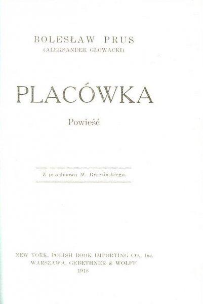 Prus Bolesław (Aleksander Głowacki) - Placówka. Powieść. Z przedmową M.Brzezińskiego