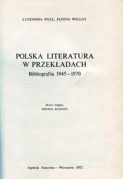 Ryll Ludomira, Wilgat Janina - Polska literatura w przekładach. Bibliografia 1945-1970.