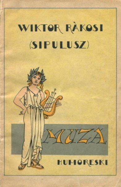Rakosi Wiktor (Sipulusz) - Muza i inne humoreski.