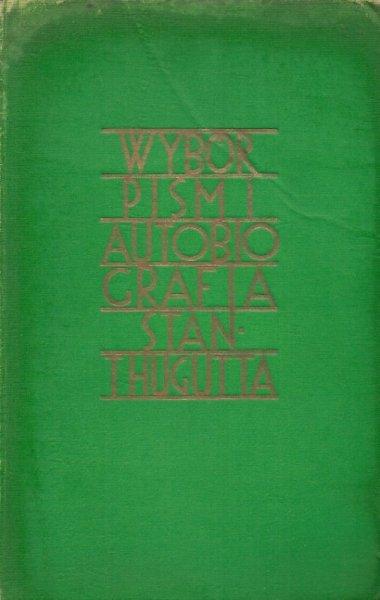 Thugutt Stanisław - Wybór pism i autobiografia.