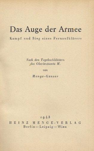 Menge [Franz-Josef Heinz], Genser [Franz] - Das Auge der Armee. Kampf und Sieg eines Fernaufklärers. Nach den Tagebuchblättern der Oberleutnants M. von ...