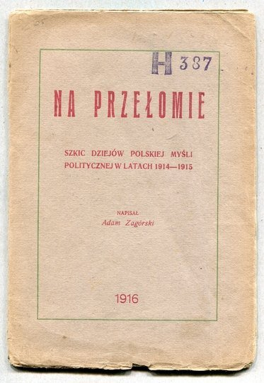 Zagórski Adam - Na przełomie. Szkic dziejów polskiej myśli politycznej w latach 1914-1915