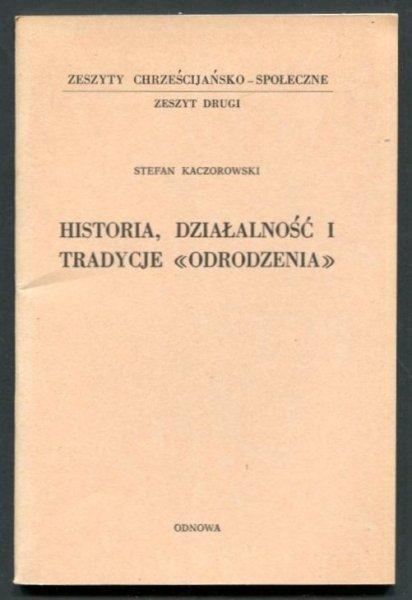 Kaczorowski Stefan - Historia, działalność o tradycje Odrodzenia.