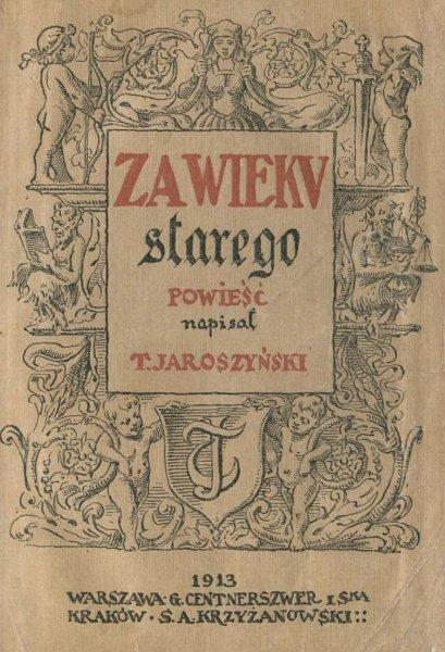 Jaroszyński T. - Za wieku starego. Powieść.