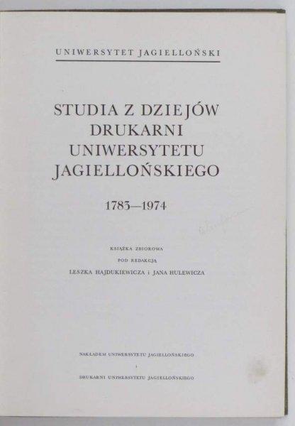 Hajdukiewicz Leszek, Hulewicz Jan - Studia z dziejów drukarni Uniwersytetu Jagiellońskiego 1783-1974.