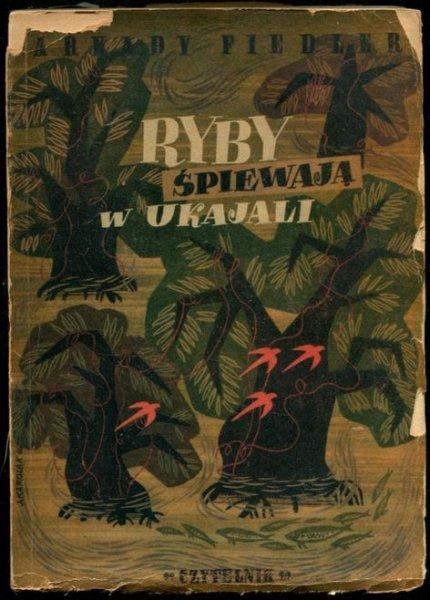 Fiedler Arkady - Ryby śpiewają w Ukajali. 1946.