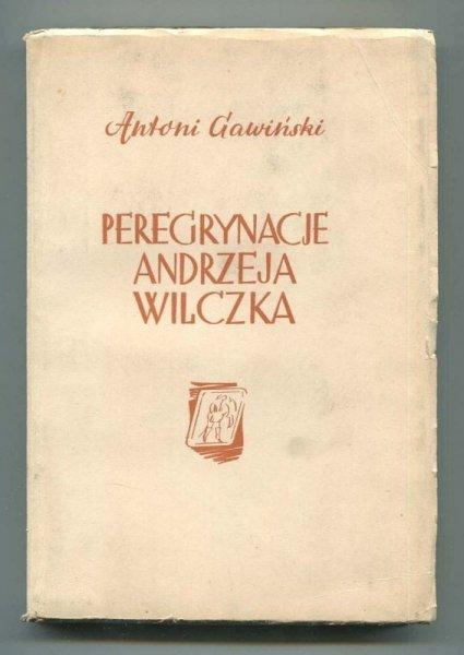 Gawiński Antoni - Peregrynacje Andrzeja Wilczka. Powieść.