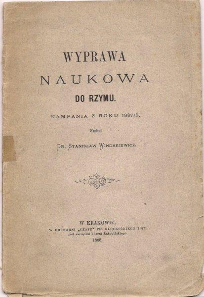 Windakiewicz Stanisław - Wyprawa naukowa do Rzymu. Kampania z roku 1887/8.