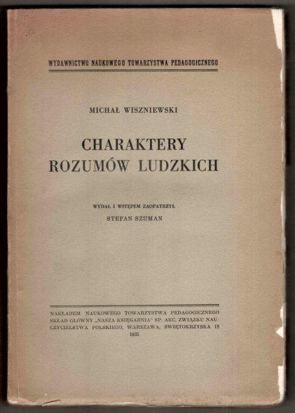 Wiszniewski Michał - Charaktery rozumów ludzkich. Wydał i wstępem zaopatrzył Stefan Szuman