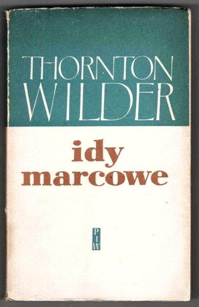 Wilder Thornton - Idy marcowe. Przełożyła Mira Michałowska