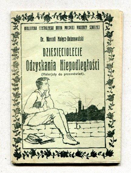 Nałęłcz-Dobrowolski Marceli - Dziesięciolecie odzyskania niepodległości. (Materjały do przemówień)