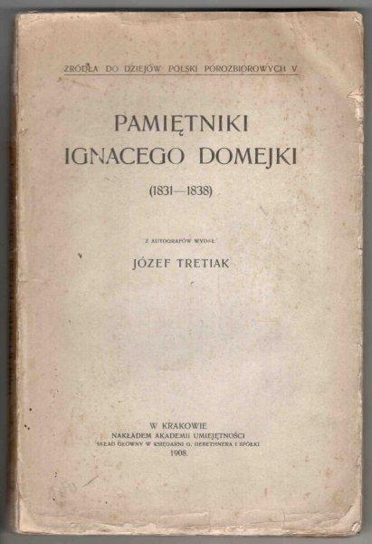 Pamiętniki Ignacego Domejki (1831-1838). Z autografów wydał Józef Tretiak