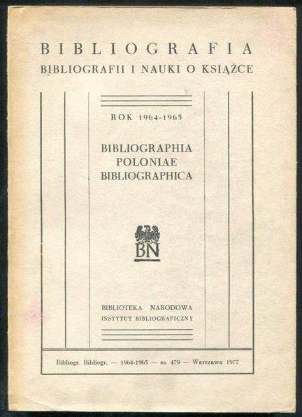 Bibliografia bibliografii i nauki o książce. Rok 1964-1965.