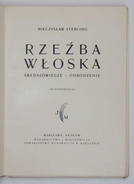 Sterling Mieczysław - Rzeźba włoska. Średniowiecze-Odrodzenie. 103 reprodukcje