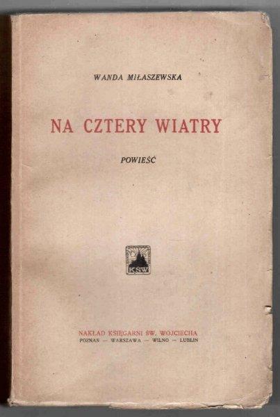Miłaszewska Wanda - Na cztery wiatry. Powieść