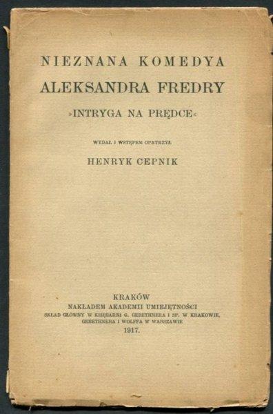 Fredro Aleksander - Nieznana komedya Intryga na prędce.