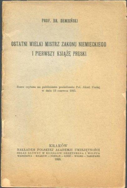 Dembiński Br. - Ostatki wielki mistrz zakonu niemieckiego i pierwszy książę pruski.