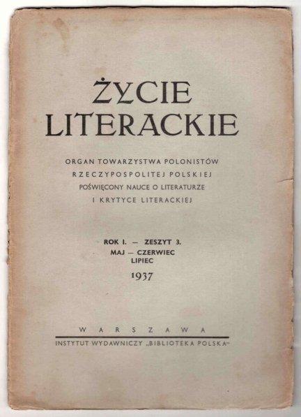 Życie Literackie. Organ Towarzystwa Polonistów Rzeczypospolitej Polskiej poświęcony nauce o literaturze i krytyce literackiej. R.1, z.3: V-VI 1937