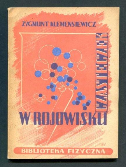 Klemensiewicz Zygmunt - W rojowisku cząsteczek. O kinetycznej teorii materii