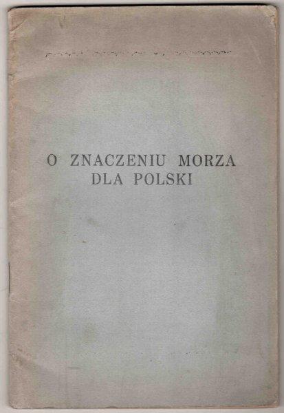 Makłowicz J.-  Znaczenie morza dla Polski (Wykład, przemówienie dla młodzieży, deklamacje, pieśni, żywy obraz)