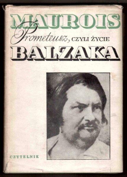 Maurois Andre - Prometeusz czyli życie Balzaka. Przełożył Julian Rogoziński