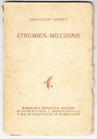 JASTRUN Mieczysław - Strumień i milczenie