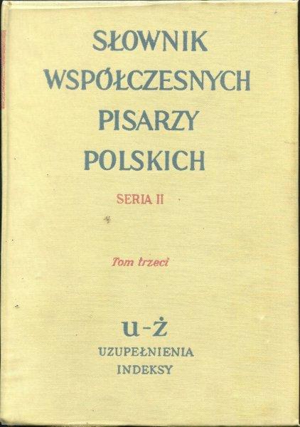 Czachowska Jadwiga [red.] - Słownik współczesnych pisarzy polskich. Seria II. T. 1-3