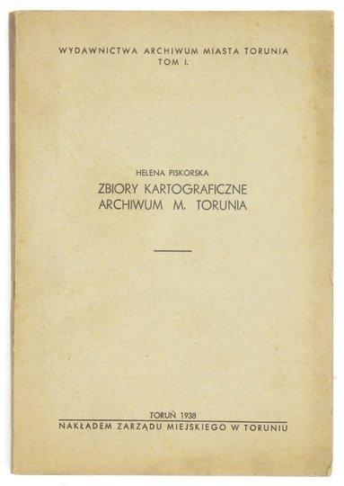 Piskórska Helena – Zbiory kartograficzne Archiwum m. Torunia