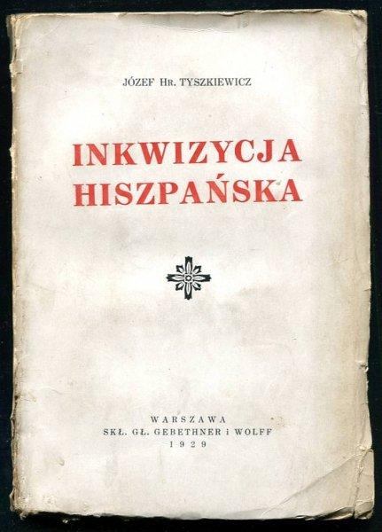 Tyszkiewicz Józef - Inkwizycja Hiszpańska.