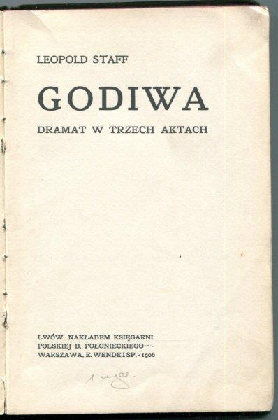 Staff Leopold - Godiwa. Dramat w trzech aktach. 1906.