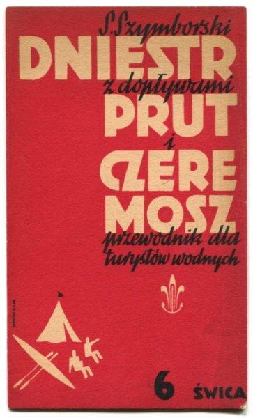 Szymborski Stanisław - Dniestr z dopływami, Prut i Czeremosz. Przewodnik dla turystów wodnych. Cz. 6: Świca.
