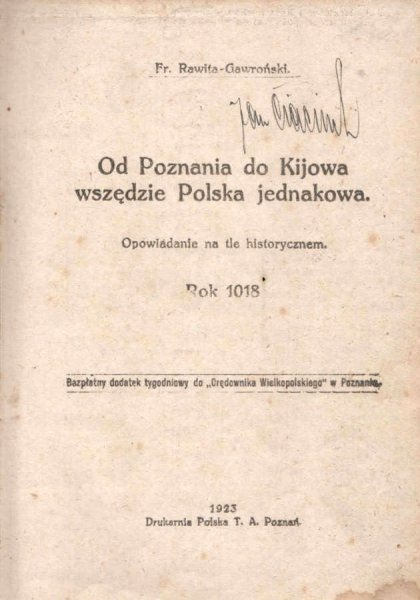 Rawita-Gawroński Franciszek - Od Poznania do Kijowa wszędzie Polska jednakowa. Opowiadania na tle historycznem. Rok 1018.
