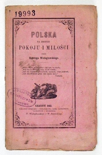 WIELOGŁOWSKI Walery - Polska na drodze pokoju i miłości.