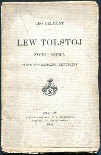Belmont Leo - Lew Tołstoj. Życie i dzieła. Zarys biograficzno-krytyczny.