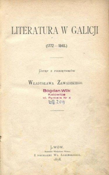 Zawadzki W. Literatura w Galicji (1772-1848). Ustęp z pamiętników ...