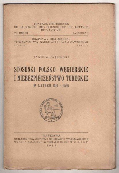 Pajewski Janusz - Stosunki polsko-węgierskie i niebezpieczeństwo tureckie w latach 1516-1526