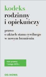 KODEKS RODZINNY I OPIEKUŃCZY I PRAWO O AKTACH STANU CYWILNEGO W NOWYM BRZMIENIU 01.02.2015