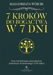 7 KROKÓW DO BOGACTWA W 7 DNI KURS MENTALNEGO PRZYCIĄGANIA DOBROBYTU FINANSOWEGO I NIE TYLKO