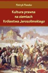 KULTURA PRAWNA NA ZIEMIACH KRÓLESTWA JEROZOLIMSKIEGO