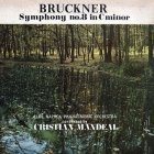 Bruckner - Cluj Napoca Philharmonic Orchestra* / Conducted By Cristian Mandeal – Symphony No. 8 In C Minor - Simfonia Nr. 8 In Do Minor (2LP)